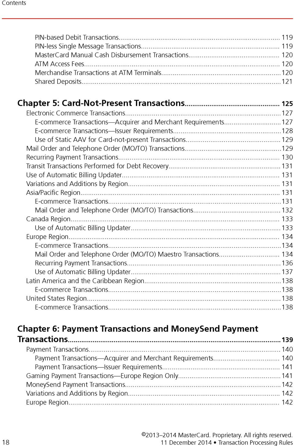 ..127 E-commerce Transactions Acquirer and Merchant Requirements...127 E-commerce Transactions Issuer Requirements...128 Use of Static AAV for Card-not-present Transactions.