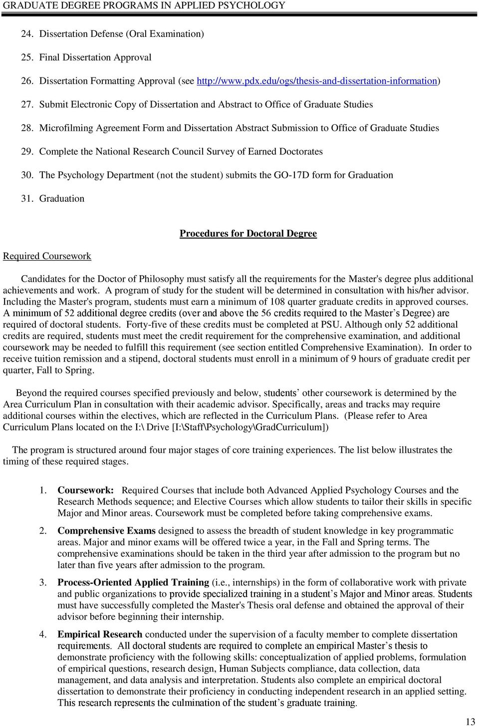 Microfilming Agreement Form and Dissertation Abstract Submission to Office of Graduate Studies 29. Complete the National Research Council Survey of Earned Doctorates 30.