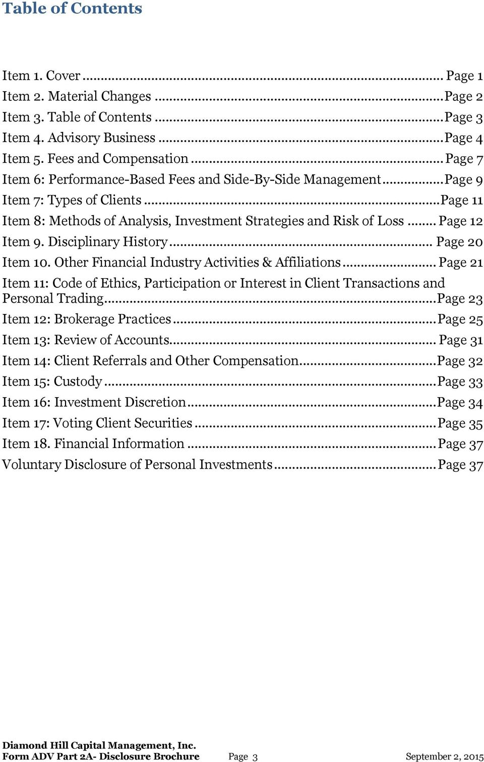 Disciplinary History... Page 20 Item 10. Other Financial Industry Activities & Affiliations... Page 21 Item 11: Code of Ethics, Participation or Interest in Client Transactions and Personal Trading.
