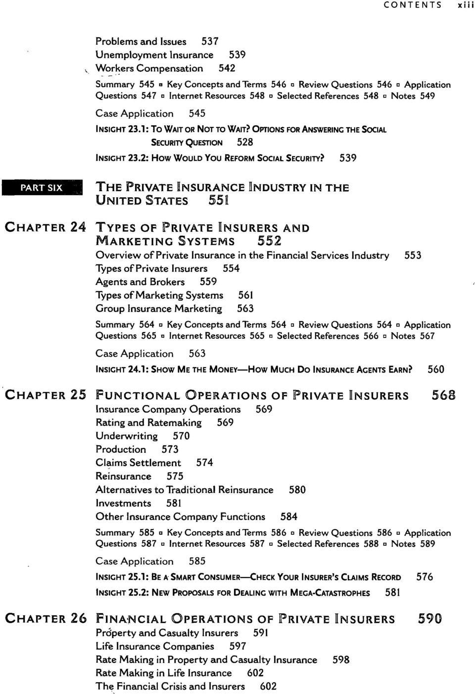 539 THE PRIVATE INSURANCE INDUSTRY IN THE UNITED STATES 551 CHAPTER 24 TYPES OF PRIVATE INSURERS AND MARKETING SYSTEMS 552 Overview of Private Insurance in the Financial Services Industry 553 Types