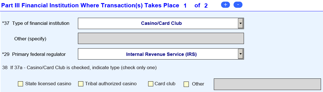 Filing Instructions: How to File the FinCEN CTR If in Item 37 Casino/Card Club is selected, Item 38 will become a critical field