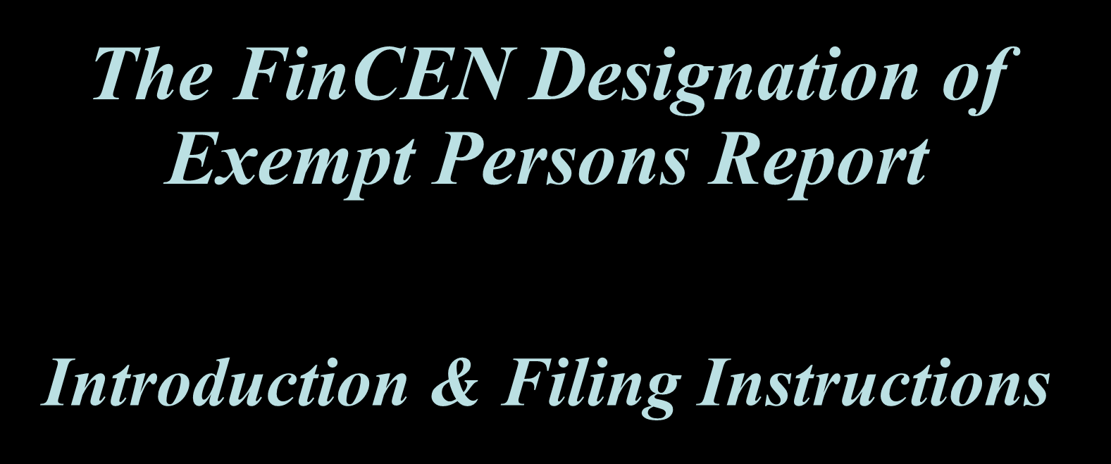 The FinCEN Designation of Exempt Persons