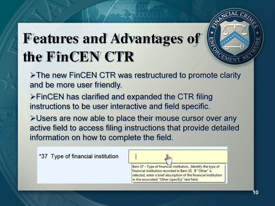 FinCEN has clarified and expanded the CTR filing instructions to be user interactive and field
