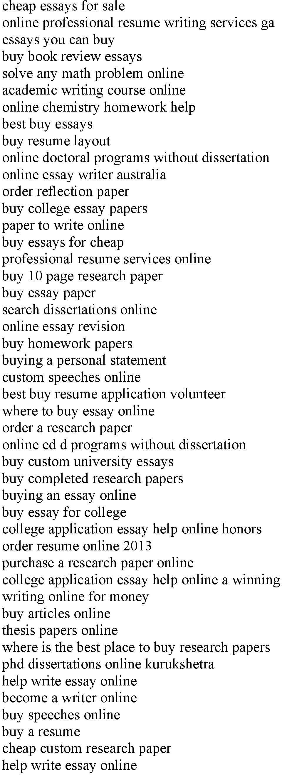 cheap professional resume services online buy 10 page research paper buy essay paper search dissertations online online essay revision buy homework papers buying a personal statement custom speeches