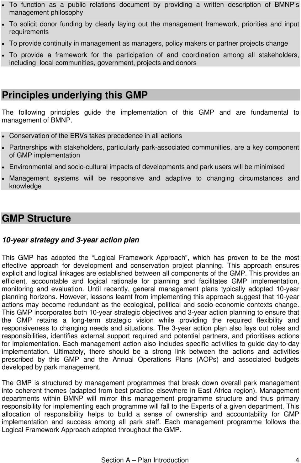including local communities, government, projects and donors Principles underlying this GMP The following principles guide the implementation of this GMP and are fundamental to management of BMNP.