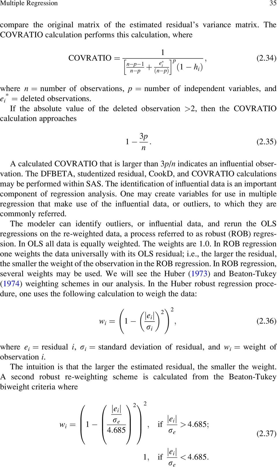 34) hi Þ where n ¼ number of observations, p ¼ number of independent variables, and e i * ¼ deleted observations.