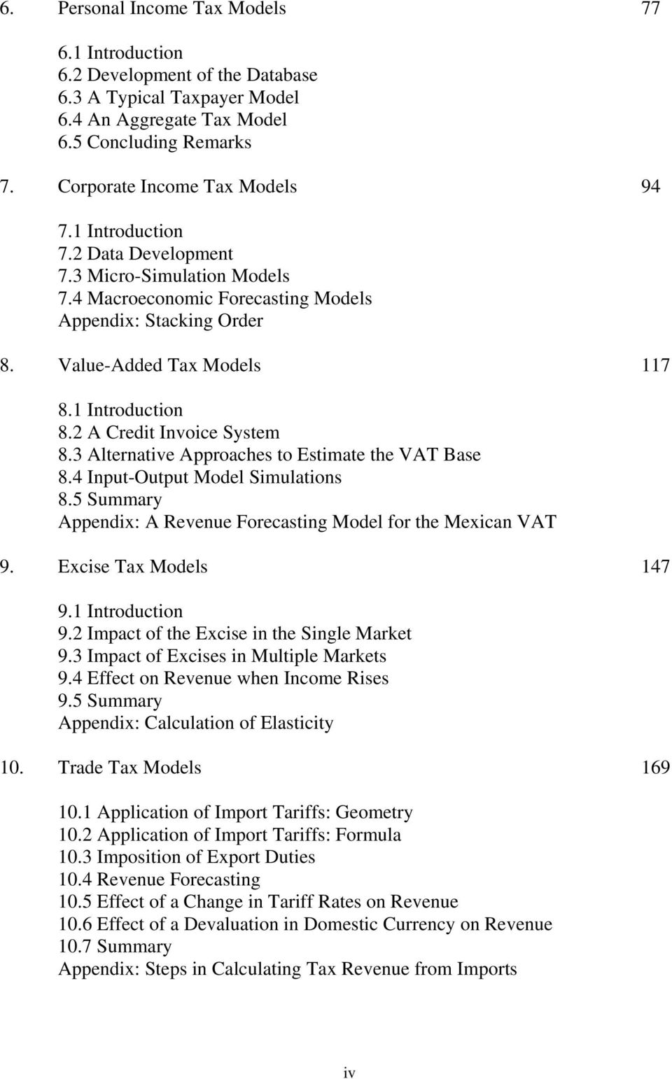 2 A Credit Invoice System 8.3 Alternative Approaches to Estimate the VAT Base 8.4 Input-Output Model Simulations 8.5 Summary Appendix: A Revenue Forecasting Model for the Mexican VAT 9.