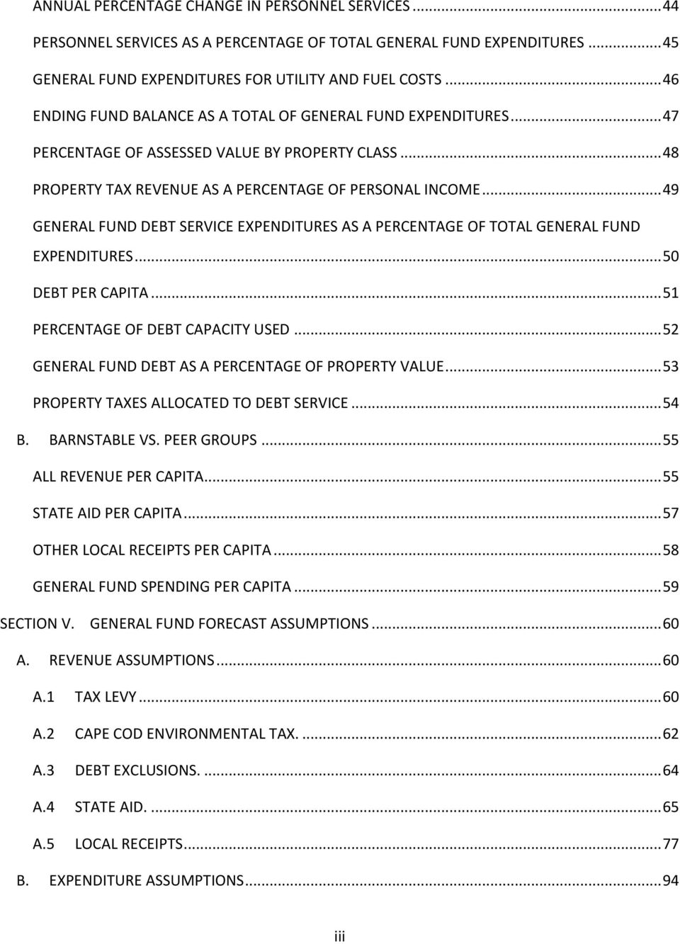 .. 49 GENERAL FUND DEBT SERVICE EXPENDITURES AS A PERCENTAGE OF TOTAL GENERAL FUND EXPENDITURES... 50 DEBT PER CAPITA... 51 PERCENTAGE OF DEBT CAPACITY USED.
