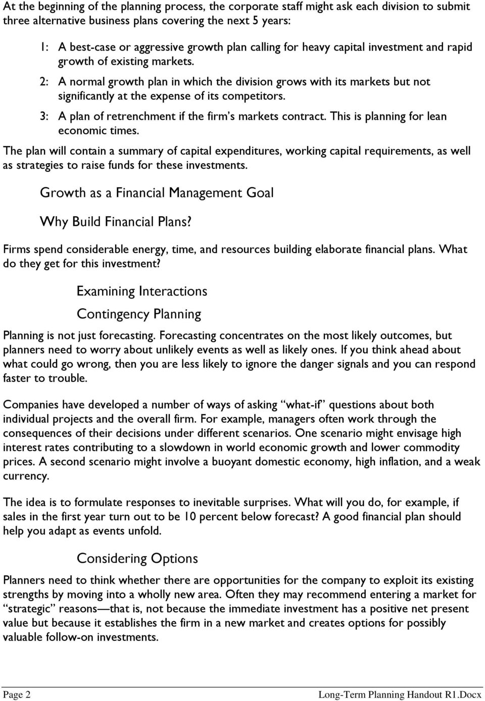 3: A plan of retrenchment if the firm s markets contract. This is planning for lean economic times.