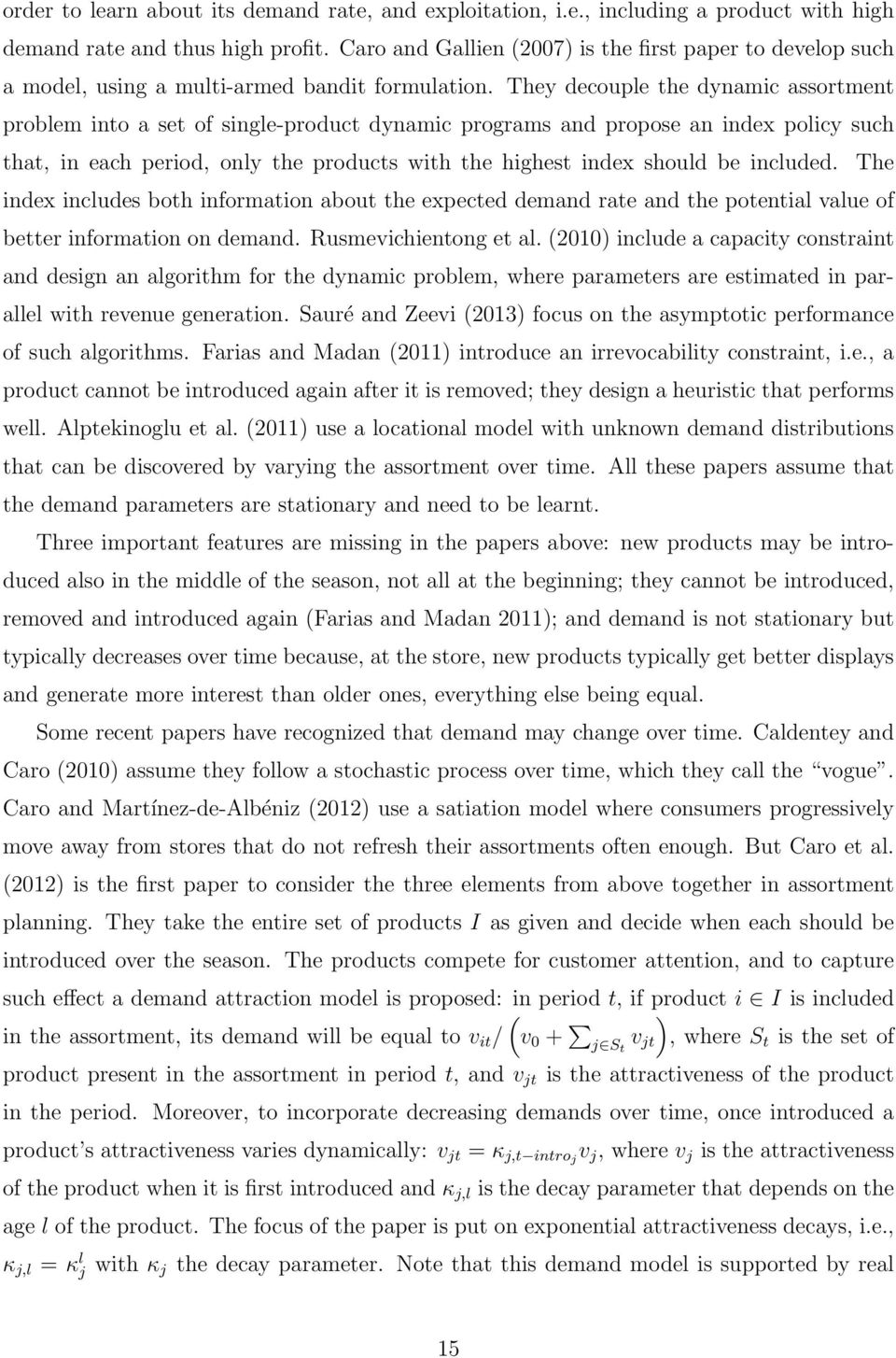 They decouple the dynamic assortment problem into a set of single-product dynamic programs and propose an index policy such that, in each period, only the products with the highest index should be