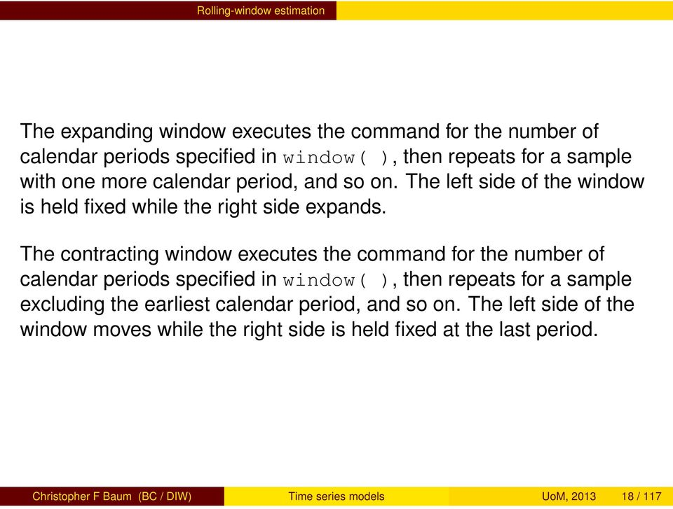 The contracting window executes the command for the number of calendar periods specified in window( ), then repeats for a sample excluding the