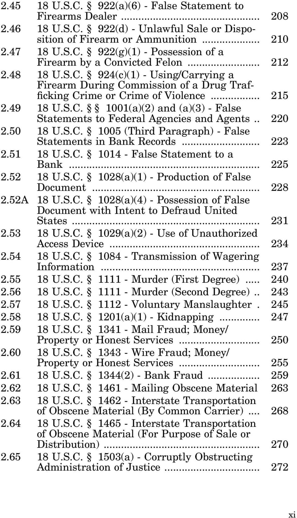 . 220 2.50 18 U.S.C. 1005 (Third Paragraph) - False Statements in Bank Records... 223 2.51 18 U.S.C. 1014 - False Statement to a Bank... 225 2.52 18 U.S.C. 1028(a)(1) - Production of False Document.