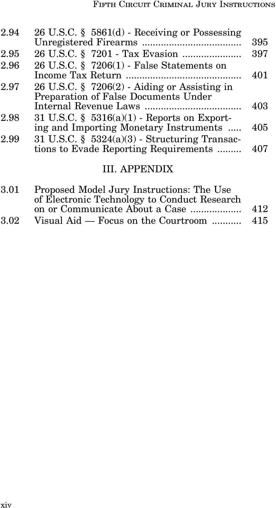 .. 405 2.99 31 U.S.C. 5324(a)(3) - Structuring Transactions to Evade Reporting Requirements... 407 III. APPENDIX 3.