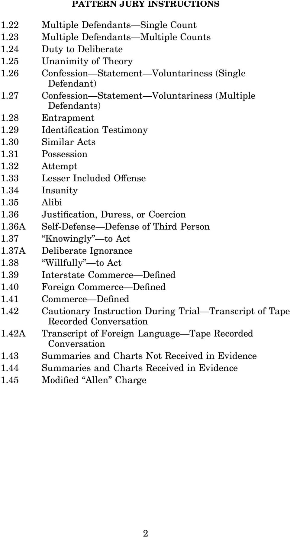 32 Attempt 1.33 Lesser Included O ense 1.34 Insanity 1.35 Alibi 1.36 Justi cation, Duress, or Coercion 1.36A Self-Defense Defense of Third Person 1.37 Knowingly to Act 1.37A Deliberate Ignorance 1.