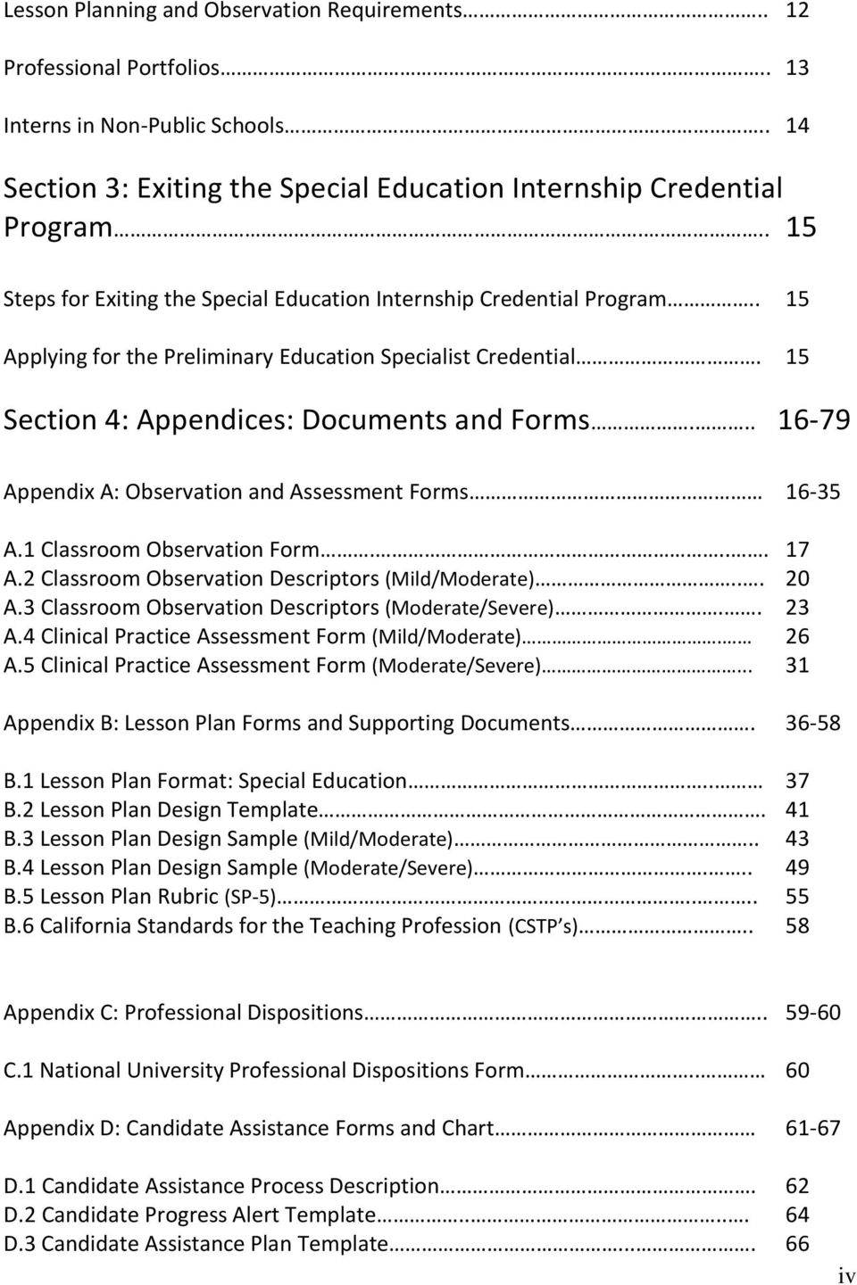 .. 16-79 Appendix A: Observation and Assessment Forms 16-35 A.1 Classroom Observation Form.... 17 A.2 Classroom Observation Descriptors (Mild/Moderate)... 20 A.