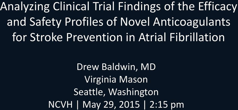 Prevention in Atrial Fibrillation Drew Baldwin, MD