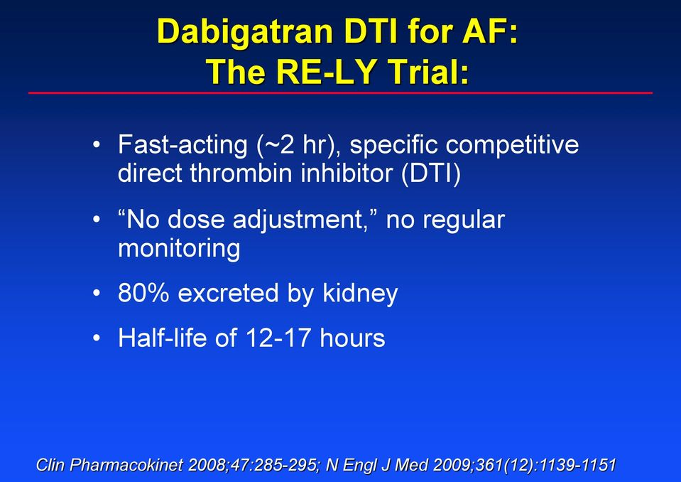 adjustment, no regular monitoring 80% excreted by kidney Half-life