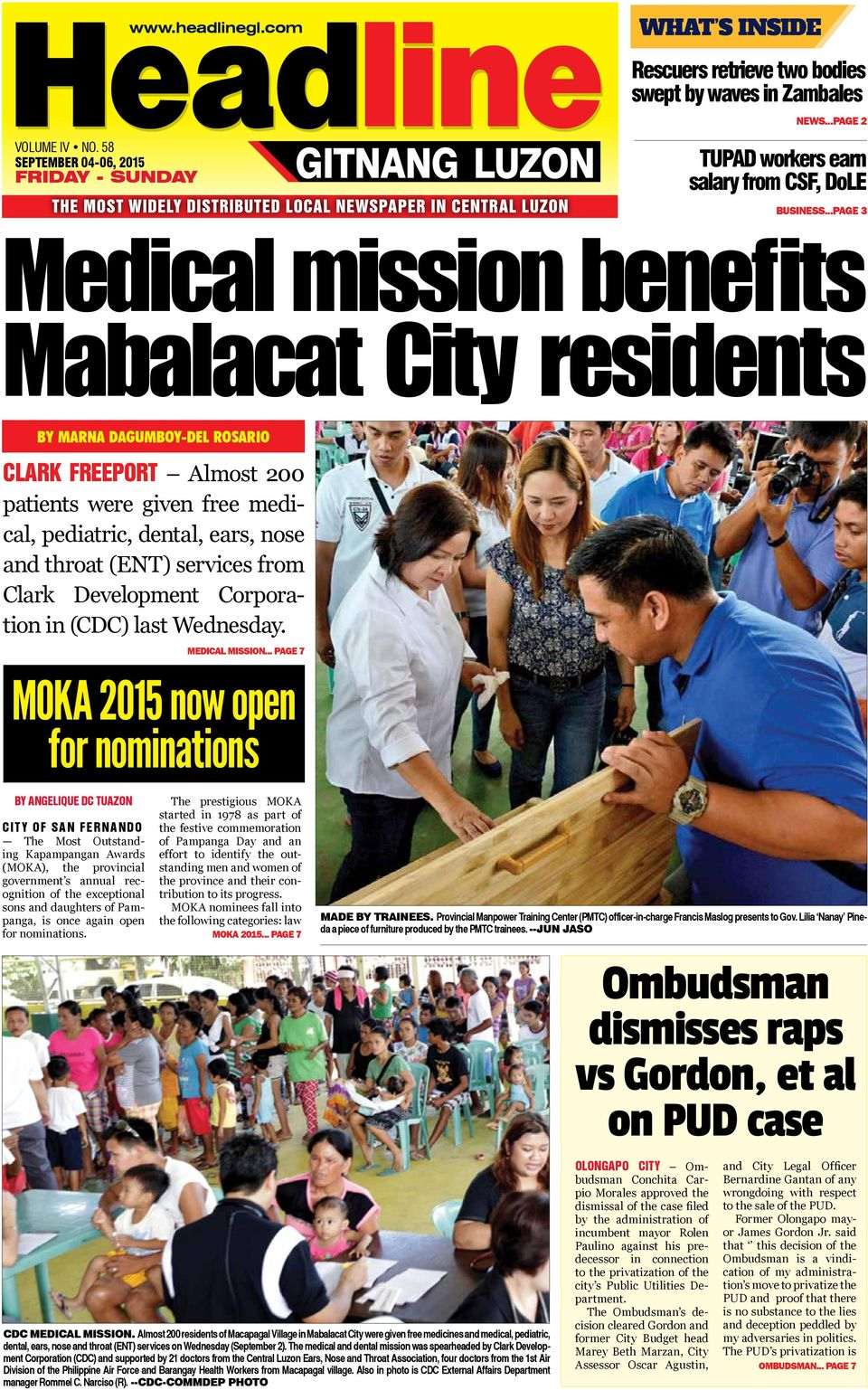 ..page 3 Medical mission benefits Mabalacat City residents By Marna Dagumboy-del Rosario CLARK FREEPORT Almost 200 patients were given free medical, pediatric, dental, ears, nose and throat (ENT)
