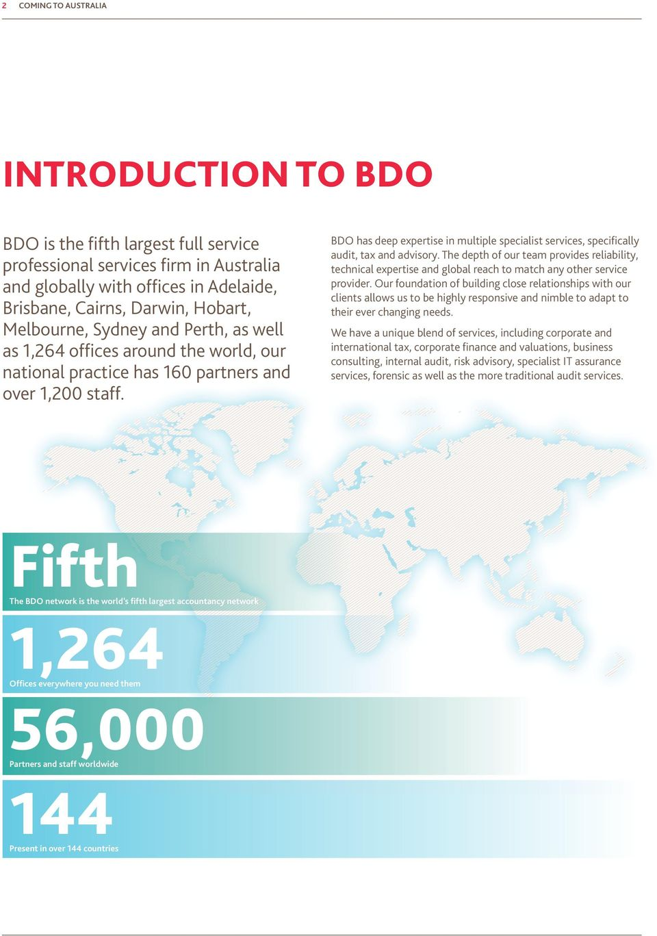 BDO has deep expertise in multiple specialist services, specifically audit, tax and advisory.