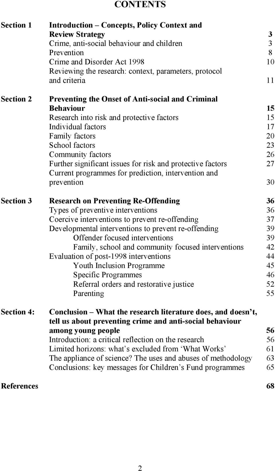 20 School factors 23 Community factors 26 Further significant issues for risk and protective factors 27 Current programmes for prediction, intervention and prevention 30 Section 3 Research on