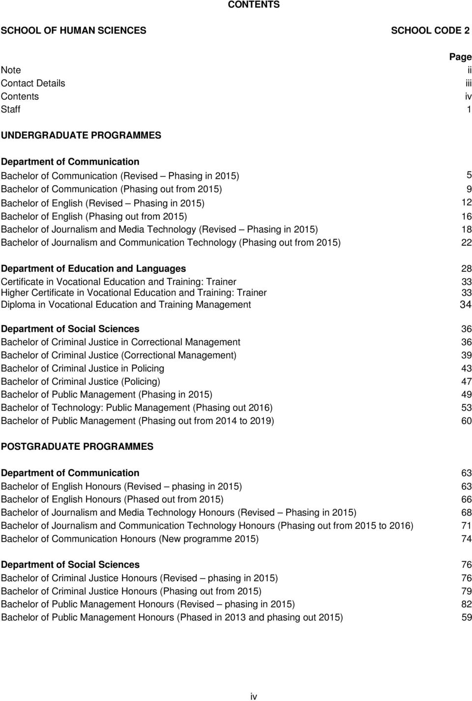 (Revised Phasing in 2015) 18 Bachelor of Journalism and Communication Technology (Phasing out from 2015) 22 Department of Education and Languages 28 Certificate in Vocational Education and Training: