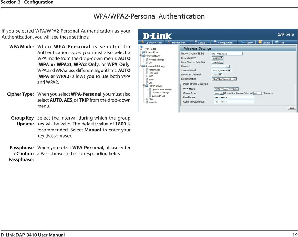WPA and WPA2 use different algorithms. AUTO (WPA or WPA2) allows you to use both WPA and WPA2. When you select WPA-Personal, you must also select AUTO, AES, or TKIP from the drop-down menu.