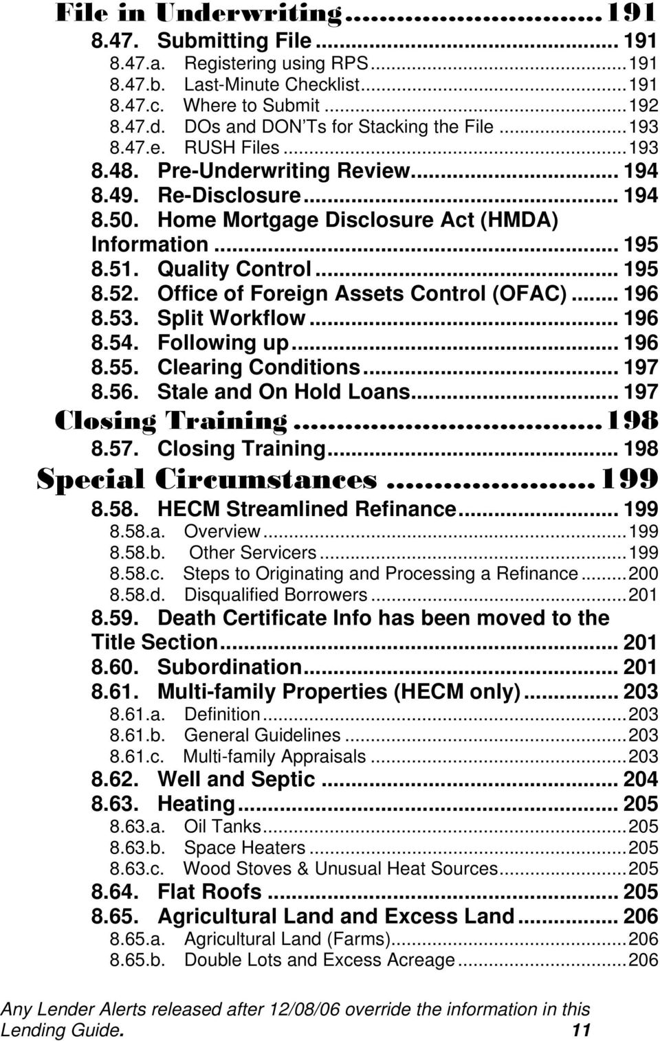 Office of Foreign Assets Control (OFAC)... 196 8.53. Split Workflow... 196 8.54. Following up... 196 8.55. Clearing Conditions... 197 8.56. Stale and On Hold Loans... 197 Closing Training...198 8.57.