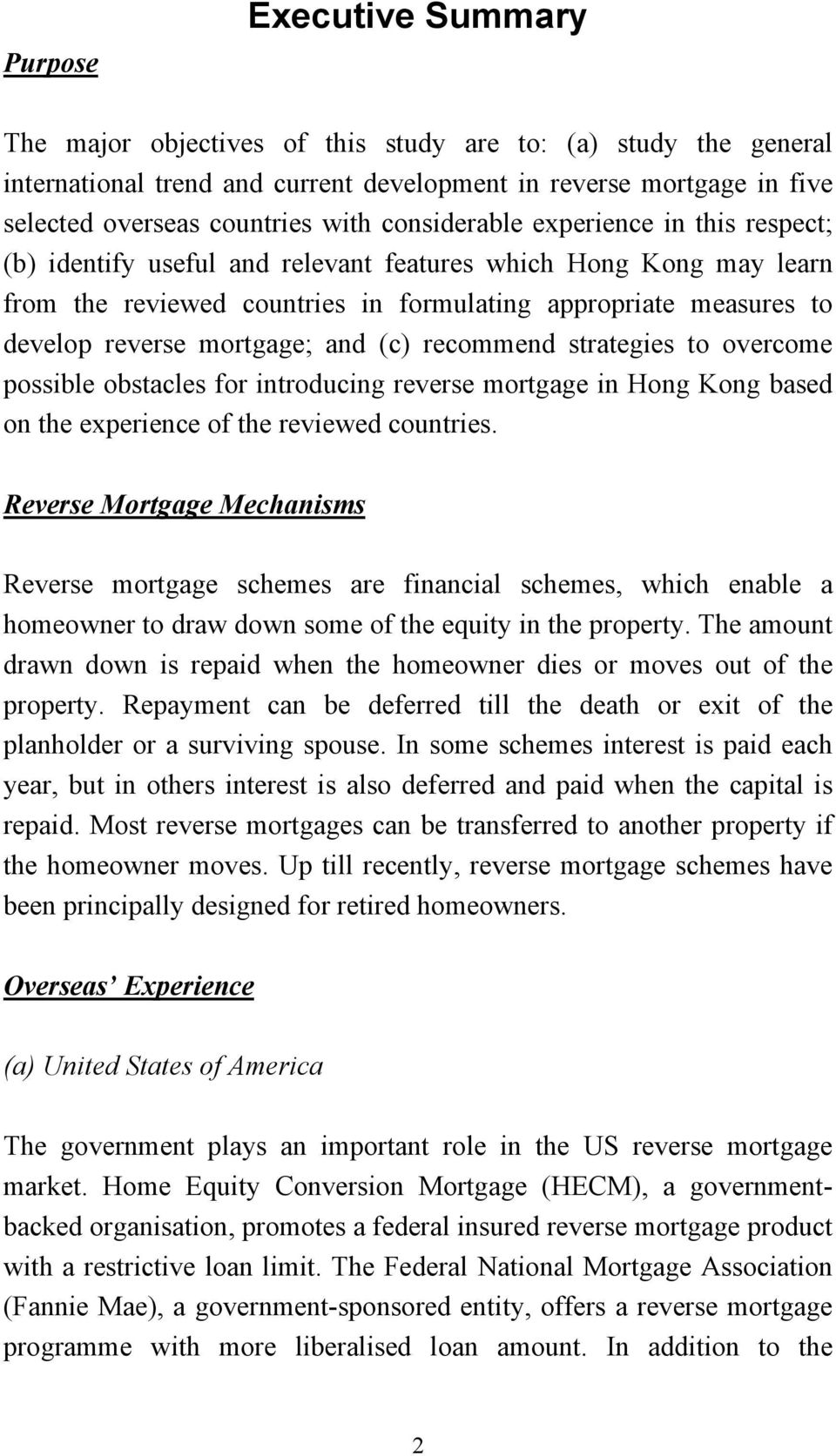 mortgage; and (c) recommend strategies to overcome possible obstacles for introducing reverse mortgage in Hong Kong based on the experience of the reviewed countries.