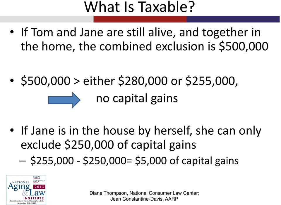 exclusion is $500,000 $500,000 > either $280,000 or $255,000, no capital
