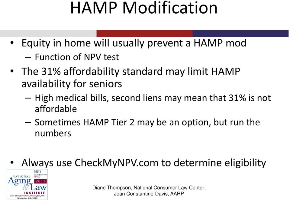 medical bills, second liens may mean that 31% is not affordable Sometimes HAMP Tier
