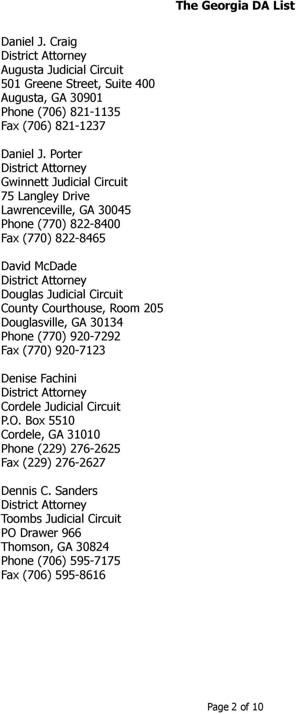 County Courthouse, Room 205 Douglasville, GA 30134 Phone (770) 920-7292 Fax (770) 920-7123 Denise Fachini Cordele Judicial Circuit P.O.