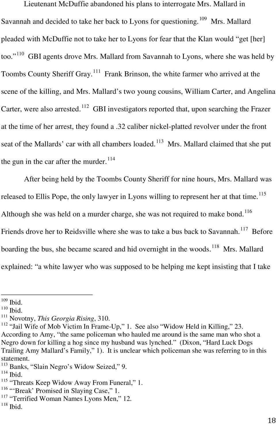 Mallard from Savannah to Lyons, where she was held by Toombs County Sheriff Gray. 111 Frank Brinson, the white farmer who arrived at the scene of the killing, and Mrs.
