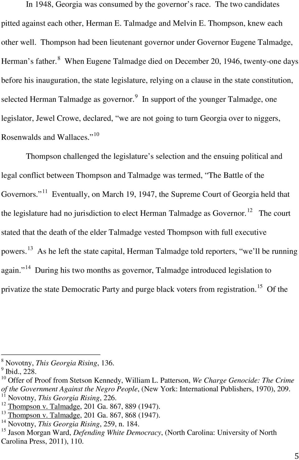 8 When Eugene Talmadge died on December 20, 1946, twenty-one days before his inauguration, the state legislature, relying on a clause in the state constitution, selected Herman Talmadge as governor.