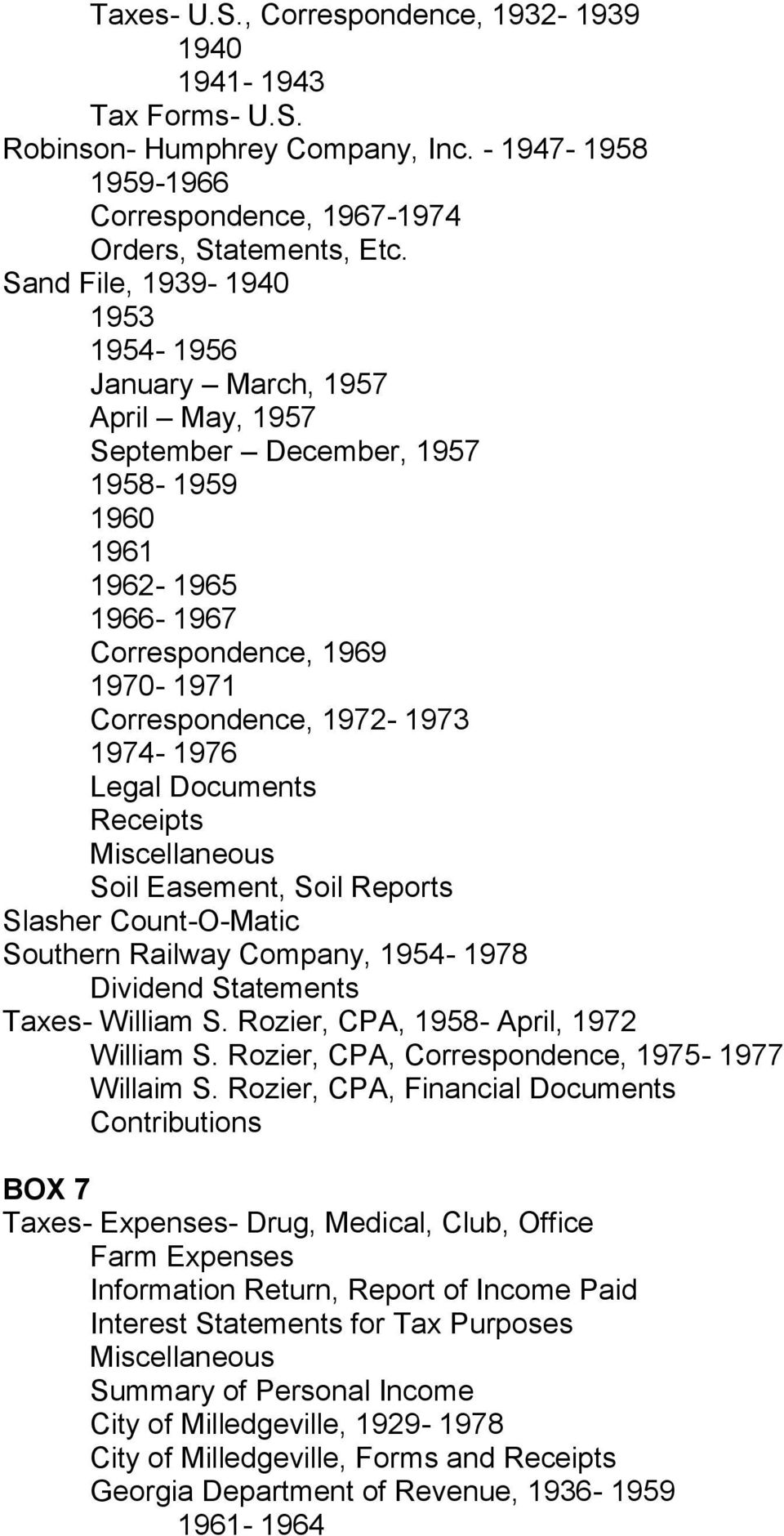 1974-1976 Legal Documents Receipts Miscellaneous Soil Easement, Soil Reports Slasher Count-O-Matic Southern Railway Company, 1954-1978 Dividend Statements Taxes- William S.