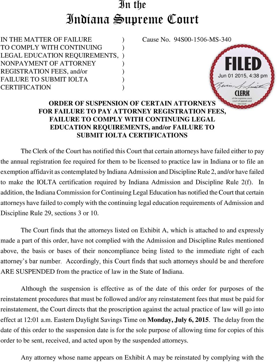 CERTAIN ATTORNEYS FOR FAILURE TO PAY ATTORNEY REGISTRATION FEES, FAILURE TO COMPLY WITH CONTINUING LEGAL EDUCATION REQUIREMENTS, and/or FAILURE TO SUBMIT IOLTA CERTIFICATIONS The Clerk of the Court