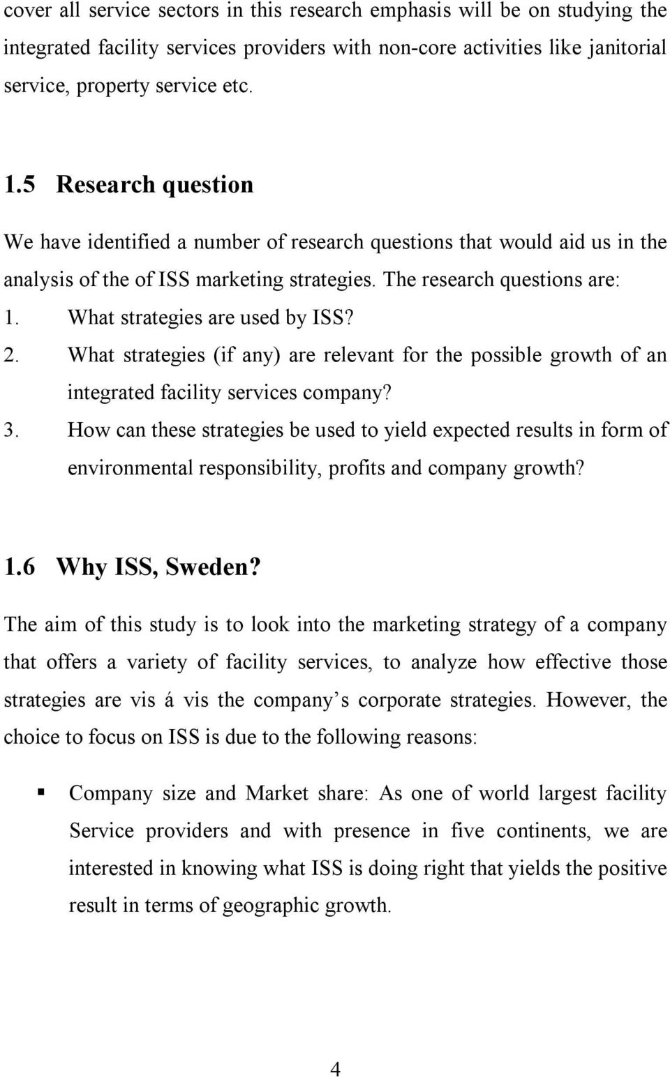 What strategies are used by ISS? 2. What strategies (if any) are relevant for the possible growth of an integrated facility services company? 3.