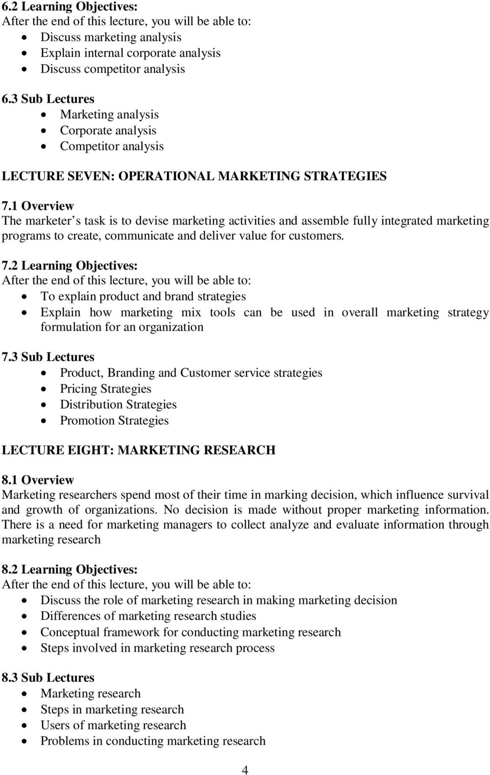 1 Overview The marketer s task is to devise marketing activities and assemble fully integrated marketing programs to create, communicate and deliver value for customers. 7.