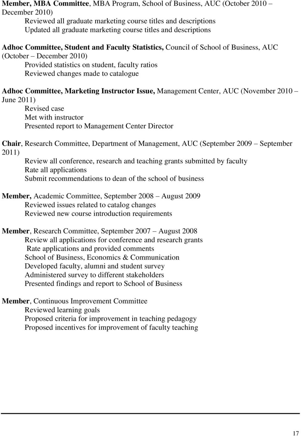 catalogue Adhoc Committee, Marketing Instructor Issue, Management Center, AUC (November 2010 June 2011) Revised case Met with instructor Presented report to Management Center Director Chair, Research