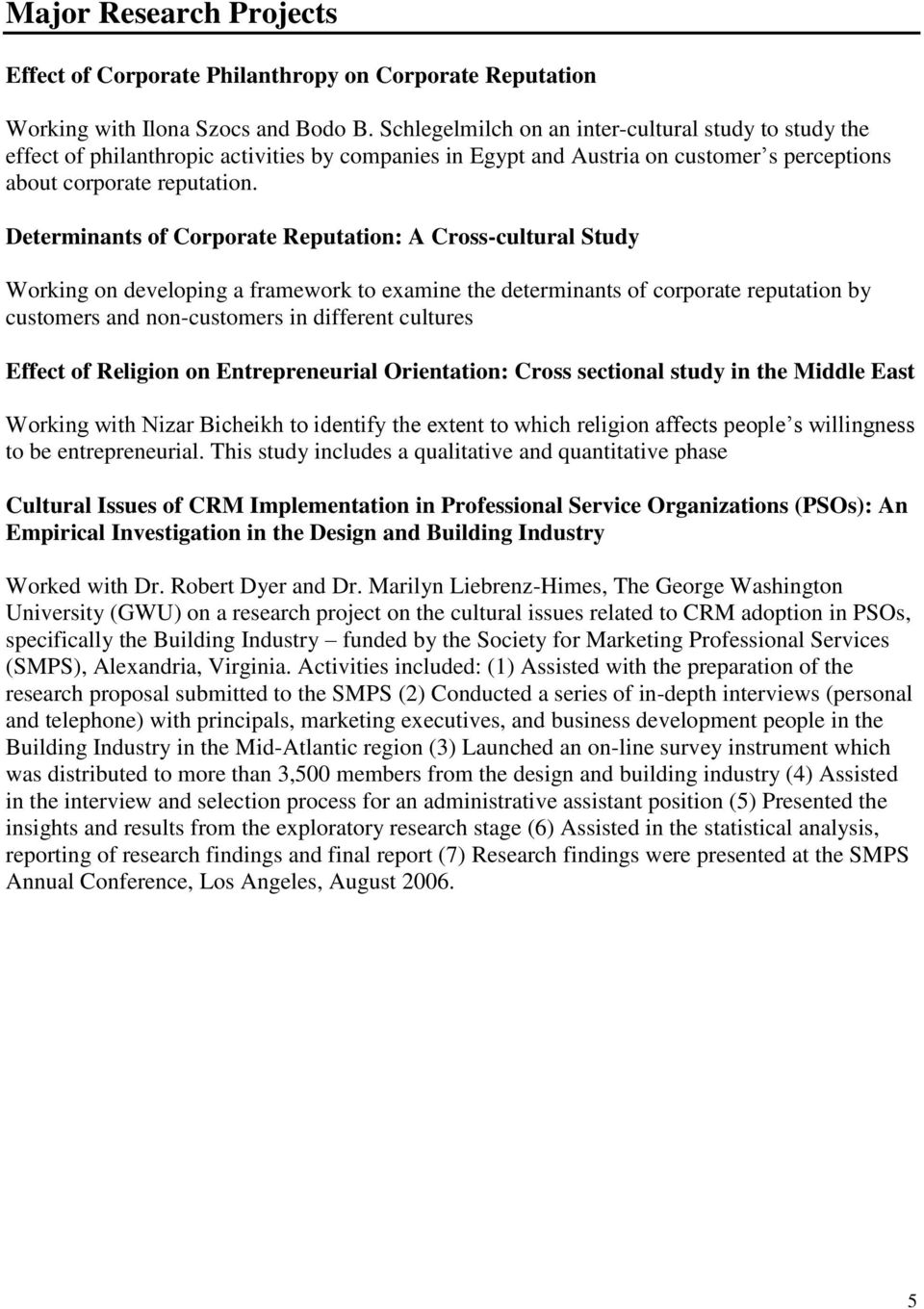 Determinants of Corporate Reputation: A Cross-cultural Study Working on developing a framework to examine the determinants of corporate reputation by customers and non-customers in different cultures