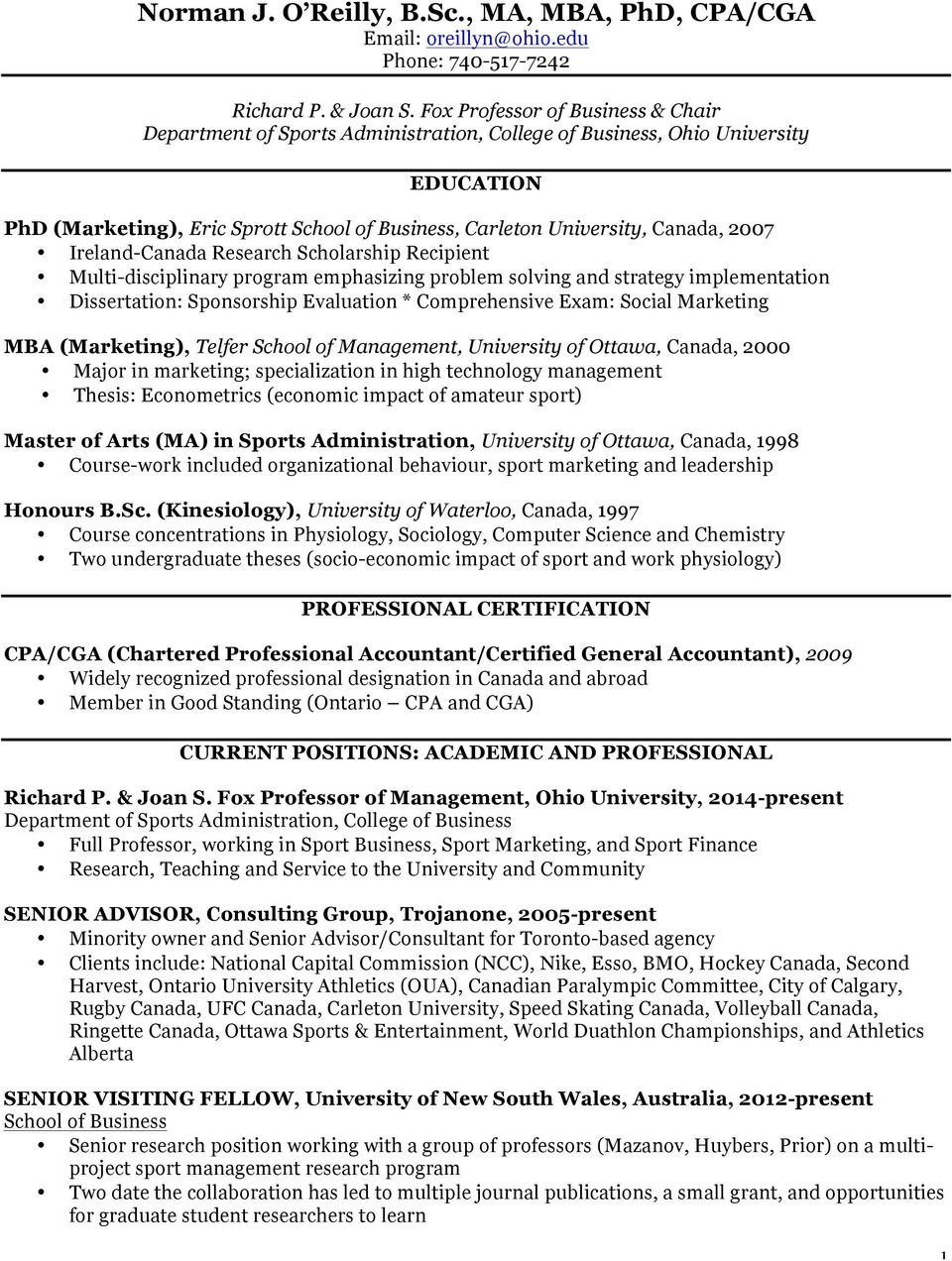 2007 Ireland-Canada Research Scholarship Recipient Multi-disciplinary program emphasizing problem solving and strategy implementation Dissertation: Sponsorship Evaluation * Comprehensive Exam: Social