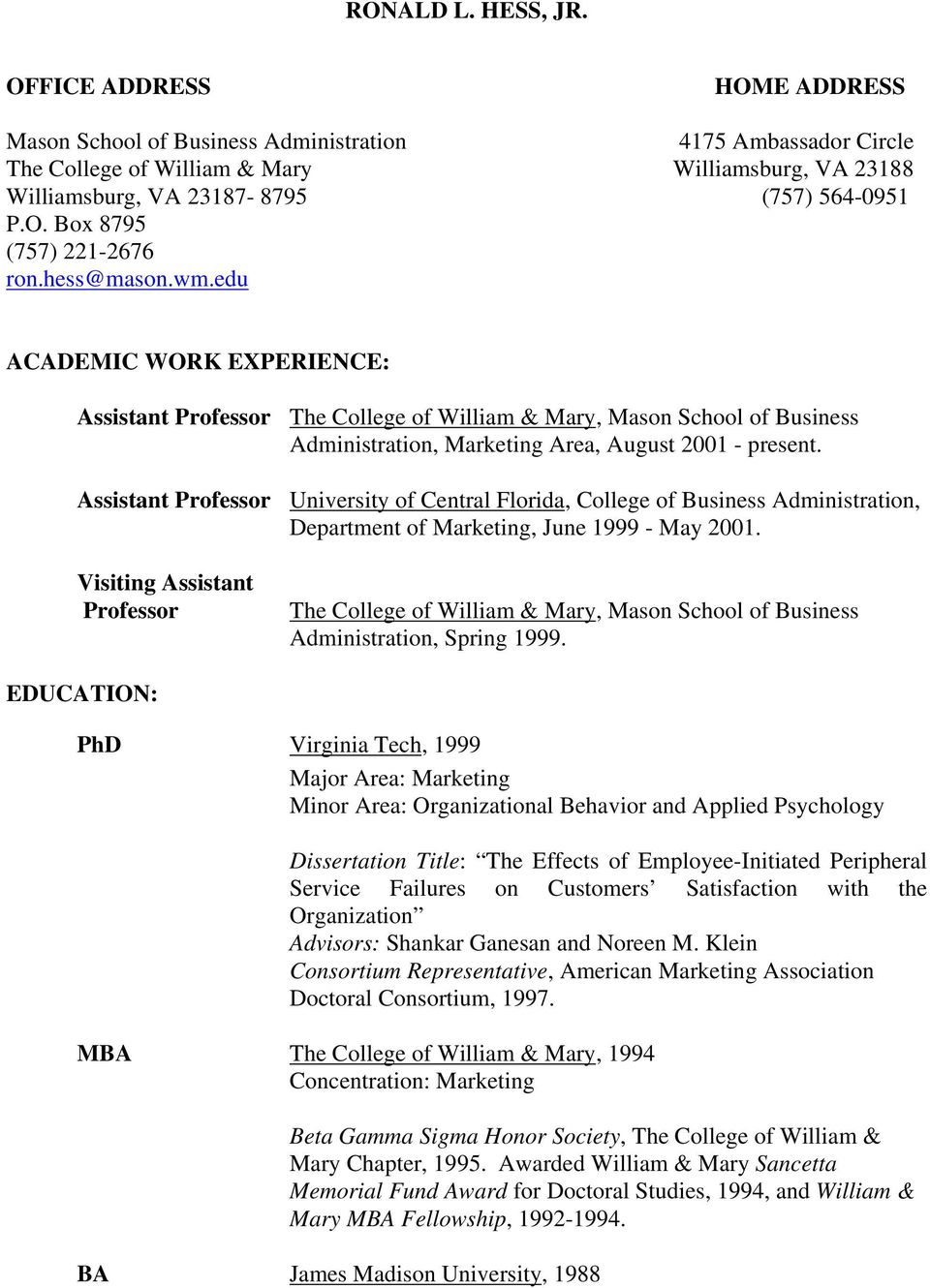 hess@mason.wm.edu ACADEMIC WORK EXPERIENCE: Assistant Professor The College of William & Mary, Mason School of Business Administration, Marketing Area, August 2001 - present.