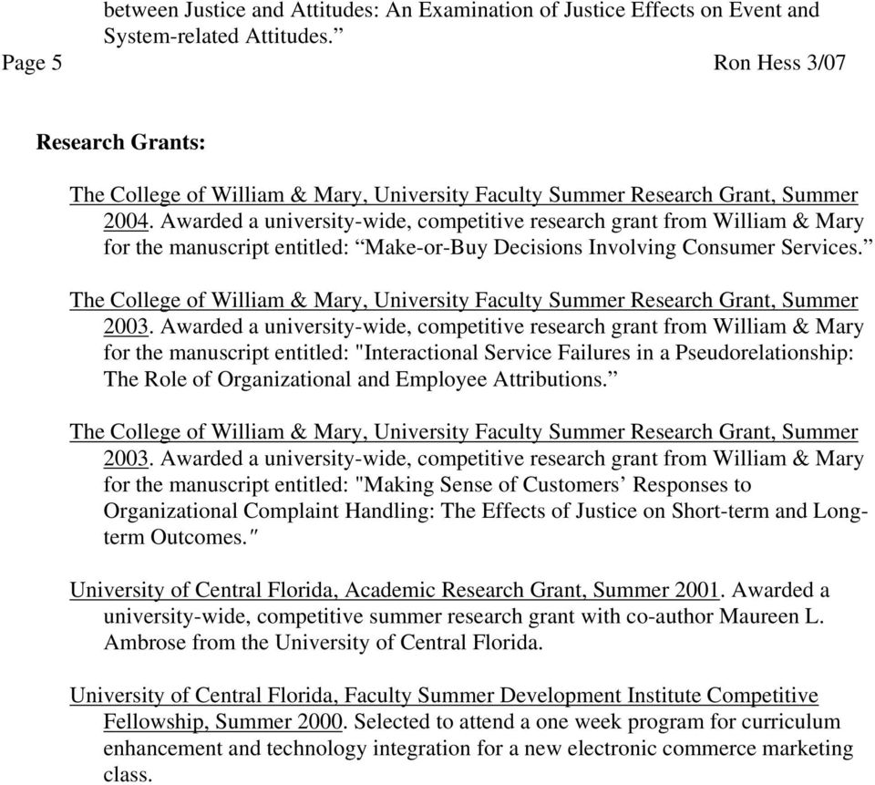 Awarded a university-wide, competitive research grant from William & Mary for the manuscript entitled: Make-or-Buy Decisions Involving Consumer Services.