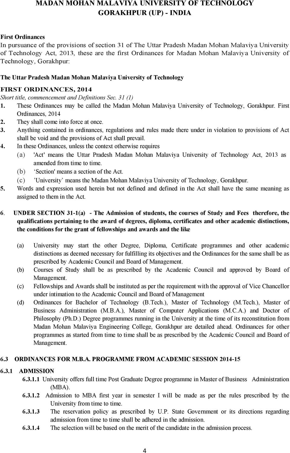 title, commencement and Definitions Sec. 31 (1) 1. These Ordinances may be called the Madan Mohan Malaviya University of Technology, Gorakhpur. First Ordinances, 2014 2.