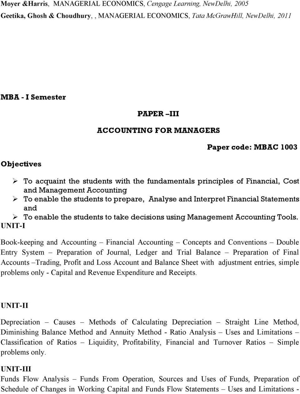 Financial Statements and To enable the students to take decisions using Management Accounting Tools.