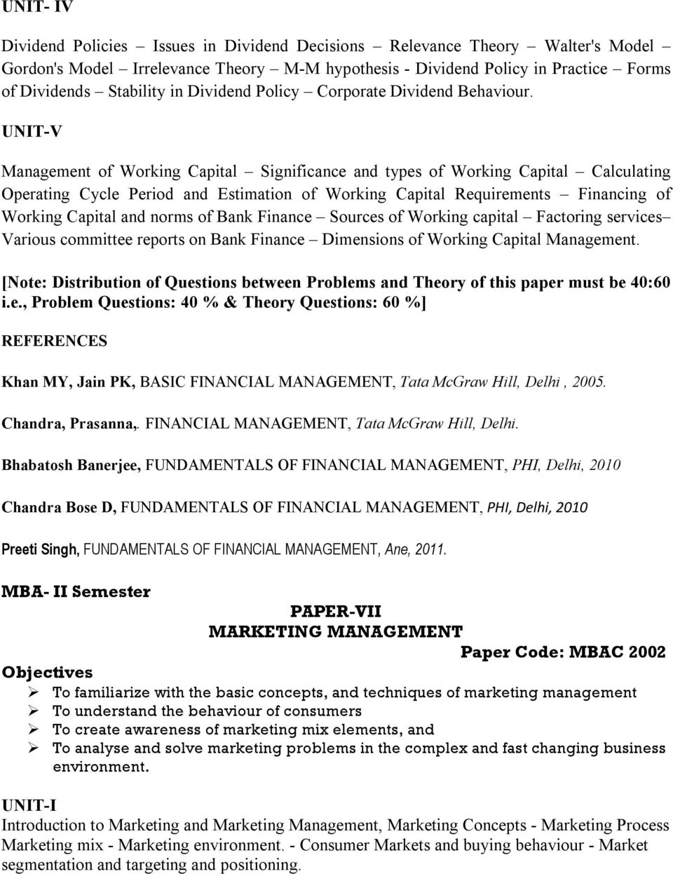 UNIT-V Management of Working Capital Significance and types of Working Capital Calculating Operating Cycle Period and Estimation of Working Capital Requirements Financing of Working Capital and norms
