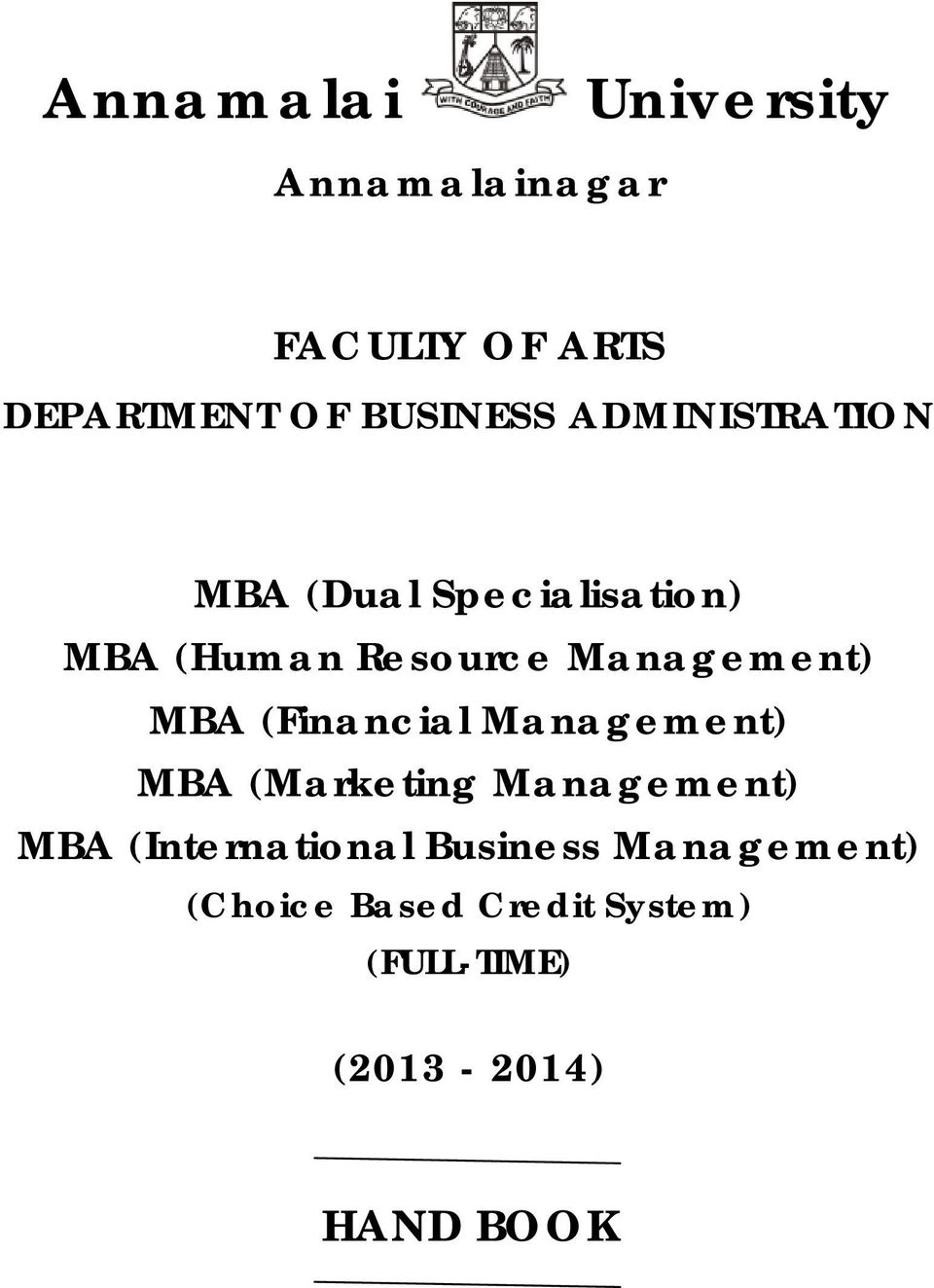 MBA (Financial Management) MBA (Marketing Management) MBA (International