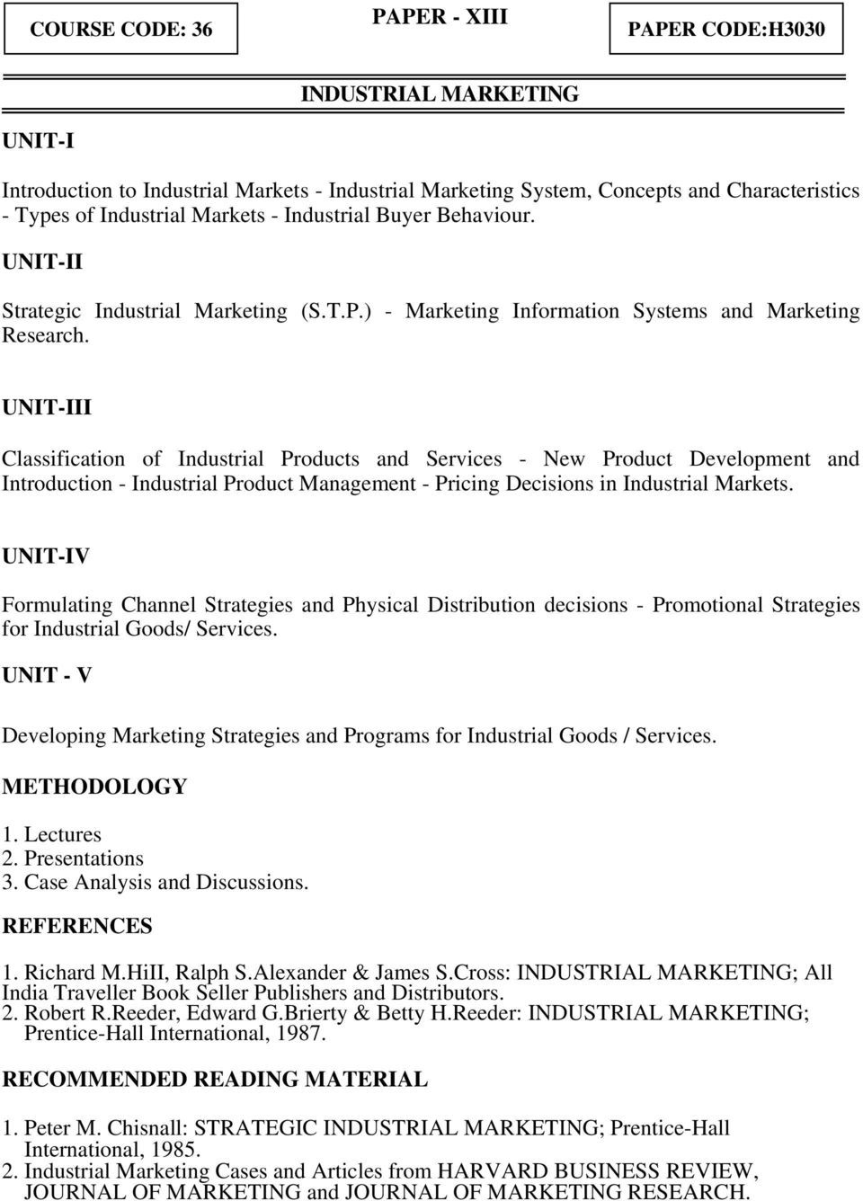 Classification of Industrial Products and Services - New Product Development and Introduction - Industrial Product Management - Pricing Decisions in Industrial Markets.