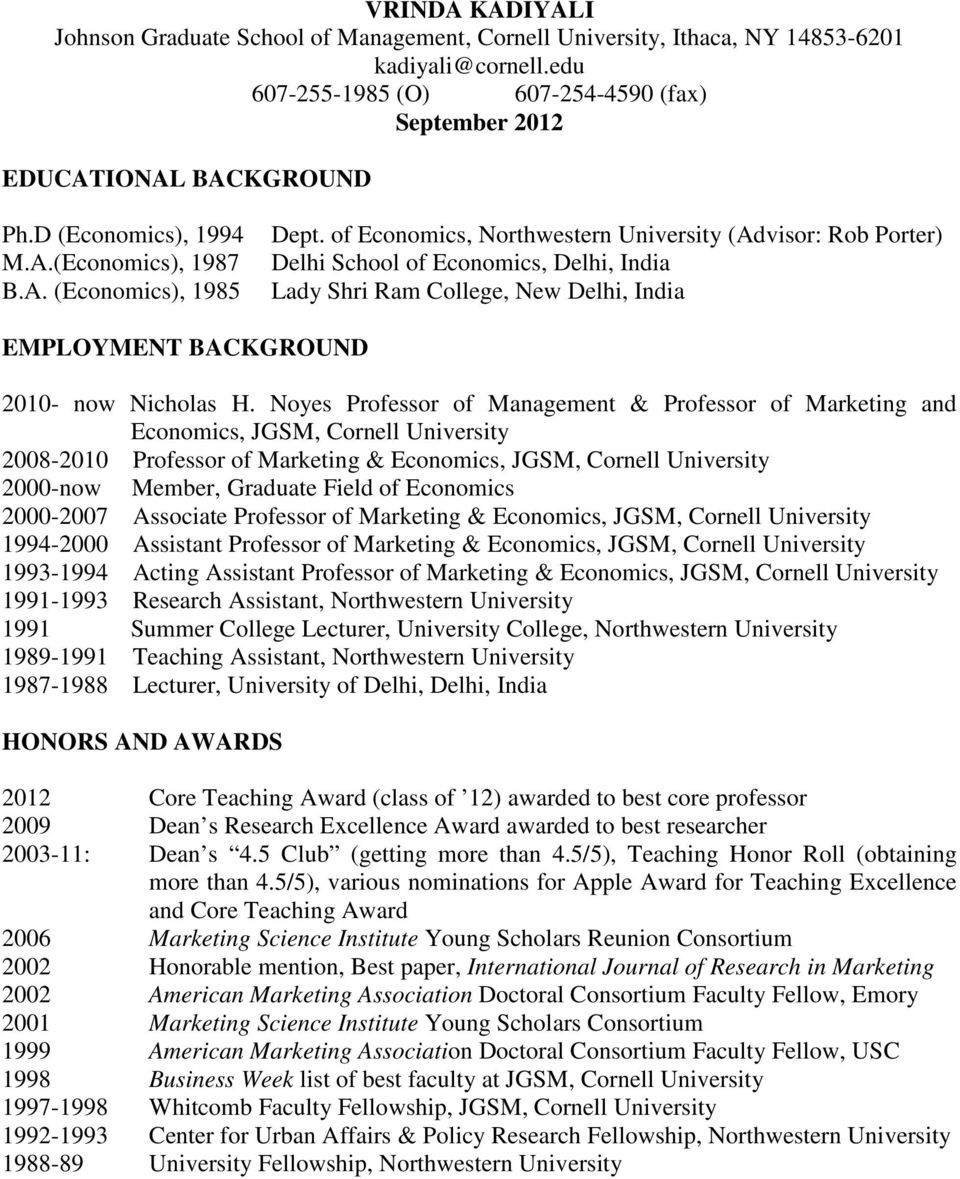 of Economics, Northwestern University (Advisor: Rob Porter) Delhi School of Economics, Delhi, India Lady Shri Ram College, New Delhi, India EMPLOYMENT BACKGROUND 2010- now Nicholas H.