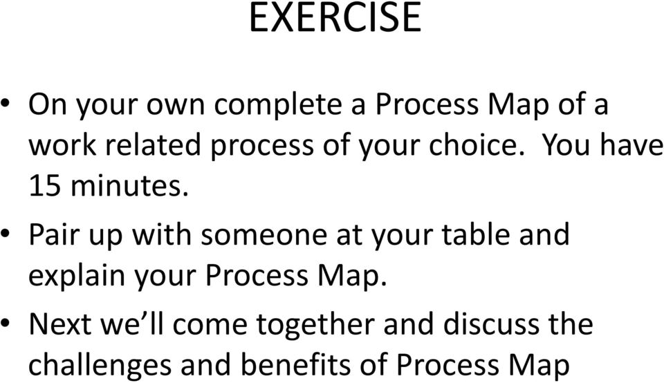 Pair up with someone at your table and explain your Process