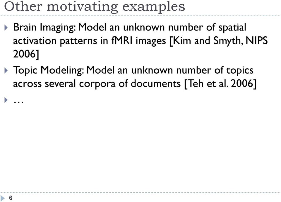 and Smyth, NIPS 2006] Topic Modeling: Model an unknown